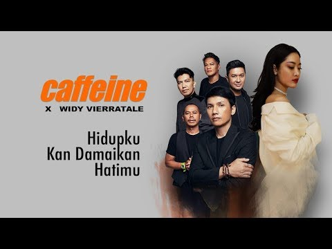 Caffeine X Widy Vierratale - Hidupku Kan Damaikan Hatimu