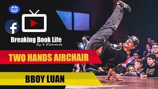 TIPS - Luan Tutorial- Levels Airchair  - How to breakdance 2017 - Break advice review