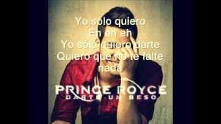 Letra Darte Un Beso - Letra - PRINCE ROYCE (original)..
