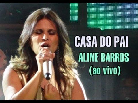 Casa do Pai - Aline Barros ao vivo - Turnê Graça