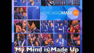 Chicago Mass Choir -- My Mind is Made Up