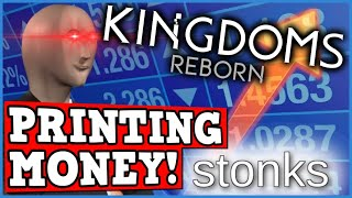 Printing Money Is A Great Strategy - Kingdoms Reborn Is A Perfectly Balanced Game With No Exploits