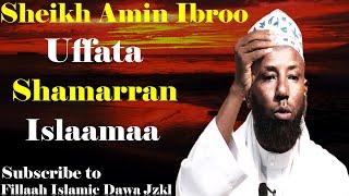 Uffata Shamarran Islaamaa ~ Sheikh Amiin Ibroo