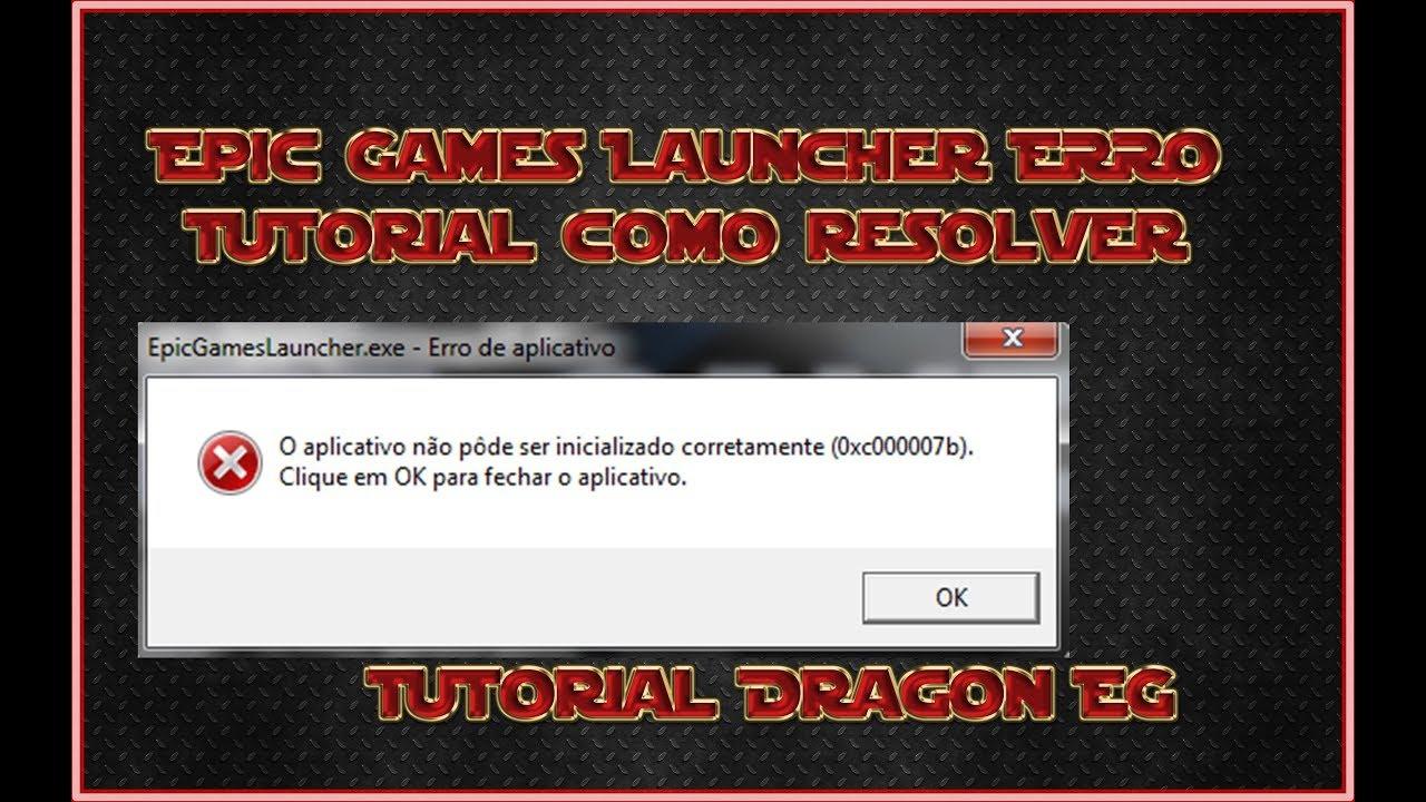 Epic Game Launcher ERRO 0xc000007b Resolvido - YouTube