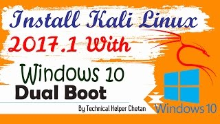 Dual Boot Kali Linux 2017.1  and Windows 10 Installation    Kali Linux 2017.1 Install on HDD
