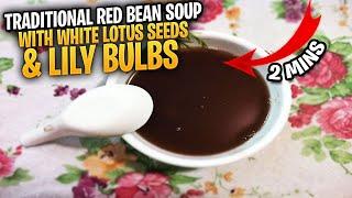 红豆莲子百合汤 Red Bean With White Lotus Seeds And Lily Bulbs Soup
