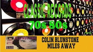 COLIN BLUNSTONE - MILES AWAY