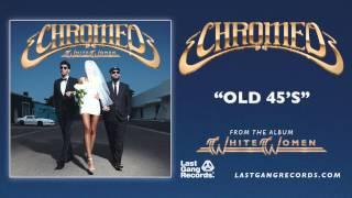 Chromeo - Old 45's