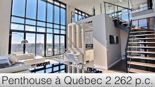 Comment et où acheter un Penthouse à Québec