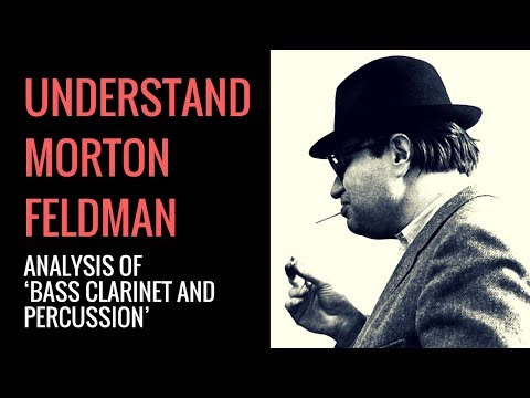 Morton Feldman's Bass Clarinet and Percussion: Analysis