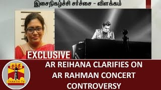 EXCLUSIVE | A. R. Reihana clarifies on A. R. Rahman Music Concert Controversy | Thanthi TV