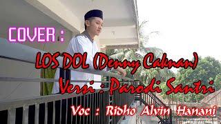 Los Dol -Denny Caknan -versi parodi santri   Voc : Ridho Alvin Hanani