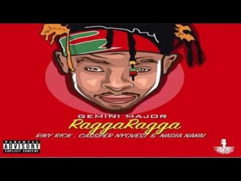 Download Gemini Major ft  Riky Rick, Cassper Nyovest   Nadia Nakai – Ragga Ragga NEW MUSIC 2016