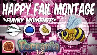 Terraria Happy Days Fails and Funny Moments Montage #1
