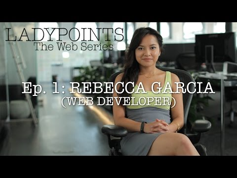 LADYPOINTS: Rebecca Garcia (Web Developer) - Ep. 1