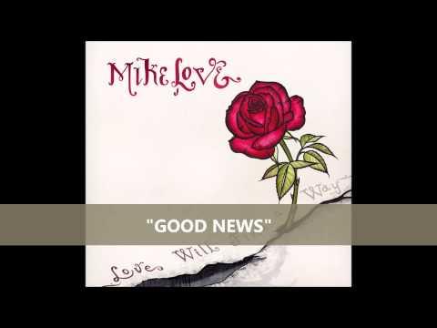 "Mike Love - ""Good News"""