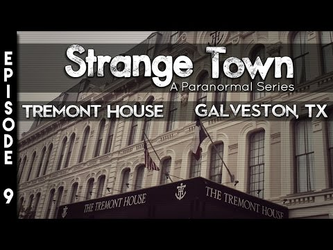 Strange Town: Tremont House - Galveston, TX - (SEASON 2) - REAL STORIES - REAL EVIDENCE