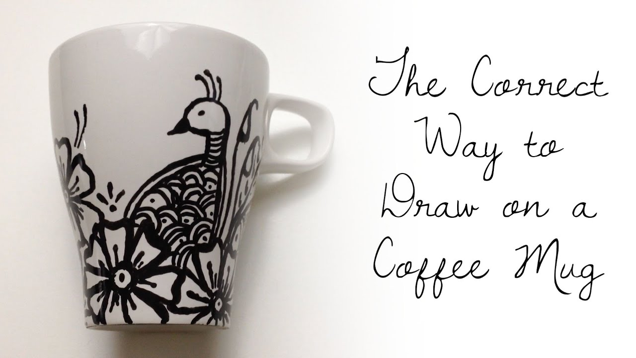 the correct way to draw on a coffee cup youtube
