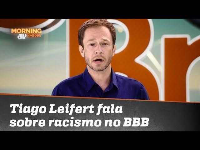 BBB19: Tiago Leifert fala sobre casos de racismo e investigação da polícia