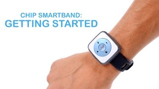 CHiP SmartBand Tutorial 01: Getting Started