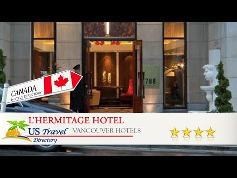 L'Hermitage Hotel - Vancouver Hotels, Canada