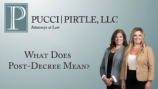 Pucci | Pirtle, LLC Video - What Does Post-Decree Mean?