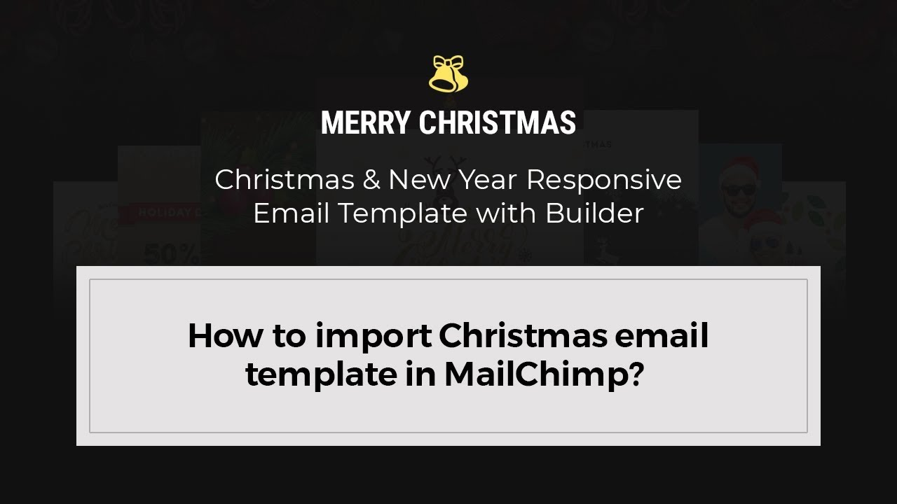 How To Import Christmas Email Template In MailChimp YouTube - Export mailchimp template