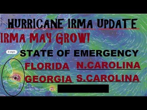 Hurricane IRMA UPDATE 5 States STATE OF EMERGENCY IRMA may grow