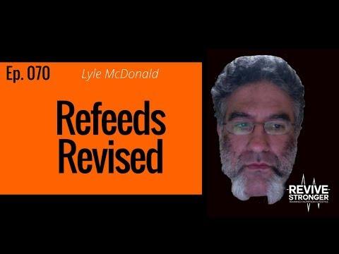 070 Lyle Mcdonald Refeeds Revised Youtube