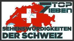 7 Beeindruckende Sehenswürdigkeiten der Schweiz