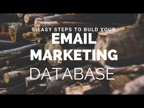 5 EASY STEPS TO BUILD YOU EMAIL MARKETING DATABASE 2019