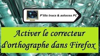 [Tuto informatique#Vidéo N°274] Activer le correcteur d'orthographe dans Firefox