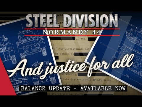 Steel Division: Normandy 44 - And Justice For All, Balance Update Discussion