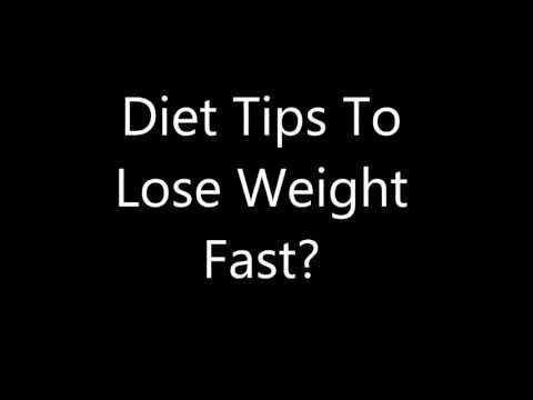 Diet Tips To Lose Weight Fast?