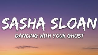 Sasha Sloan - Dancing With Your Ghost (Lyrics)