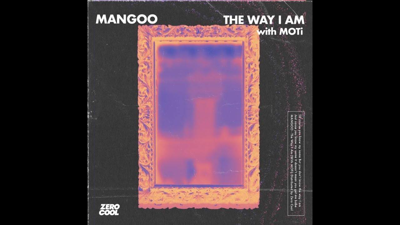 Mangoo & MOTi - The Way i Am
