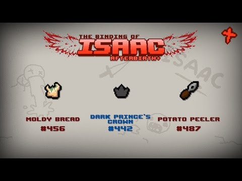Binding of Isaac: Afterbirth+ Item guide - Moldy Bread, Dark Prince's Crown, Potato Peeler