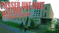 PASSER UNE NUIT DANS L'ASILE ST-CLOTILDE-DE-HORTON
