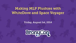 Making MLP Plushies with WhiteDove and Space Voyager