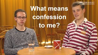 What does the sacrament of confession mean to you? (Studenten)