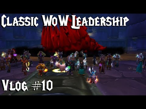 Classic WoW Vlog # 10: Leadership In Guilds And Raids