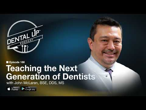 Teaching The Next Generation Of Dentists With Dr. John McLaren DDS