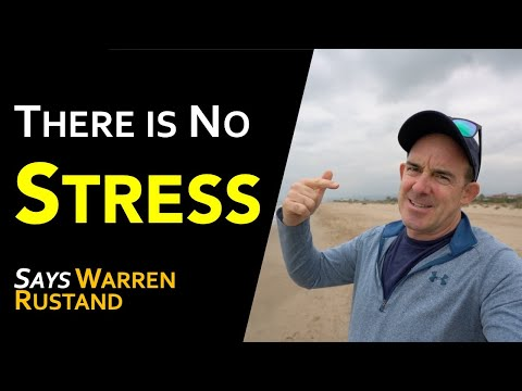 Stress? There is No Stress (says Warren Rustand)