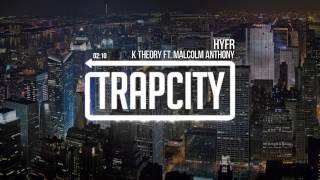 K Theory - HYFR (ft. Malcolm Anthony)