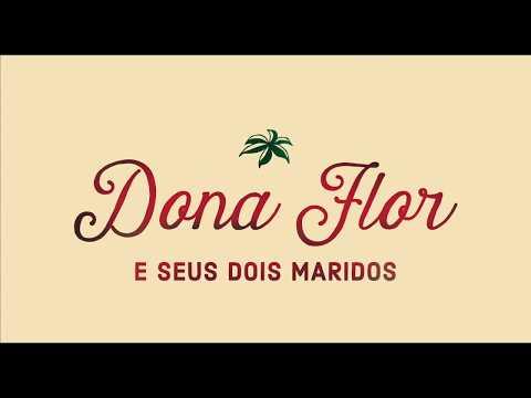 DONA FLOR E SEUS DOIS MARIDOS  : TRAILER OFICIAL  • DT
