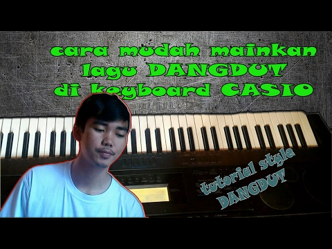 Tutorial memainkan Style dangdut di keyboard Casio