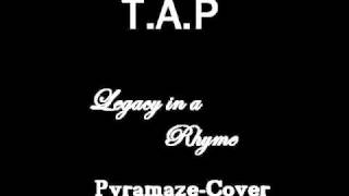 T.A.P - Legacy in a Rhyme (Pyramaze-Cover)