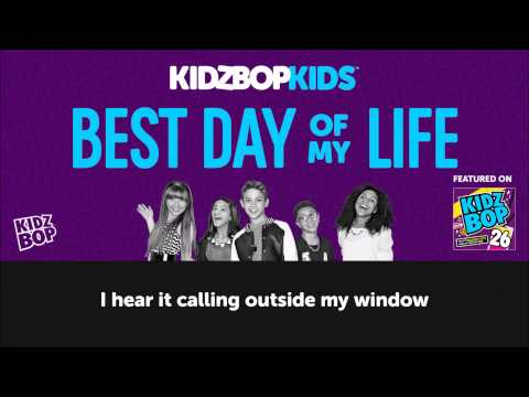 KIDZ BOP Kids - Best Day of My Life with lyrics (KIDZ BOP 26) #ReadAlong