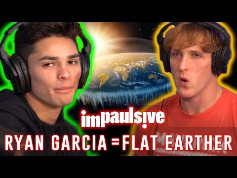 RYAN GARCIA THINKS THE EARTH IS FLAT - IMPAULSIVE EP. 23