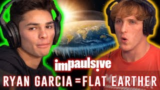 RYAN GARCIA THINKS THE EARTH IS FLAT - IMPAULSIVE EP. 23